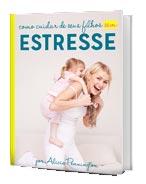 leve como-cuidar-do-seu-filho-sem-stress como bonificação